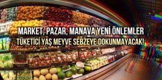 Market, manav, pazarda ambalajsız sebze meyve seçilemeyecek!