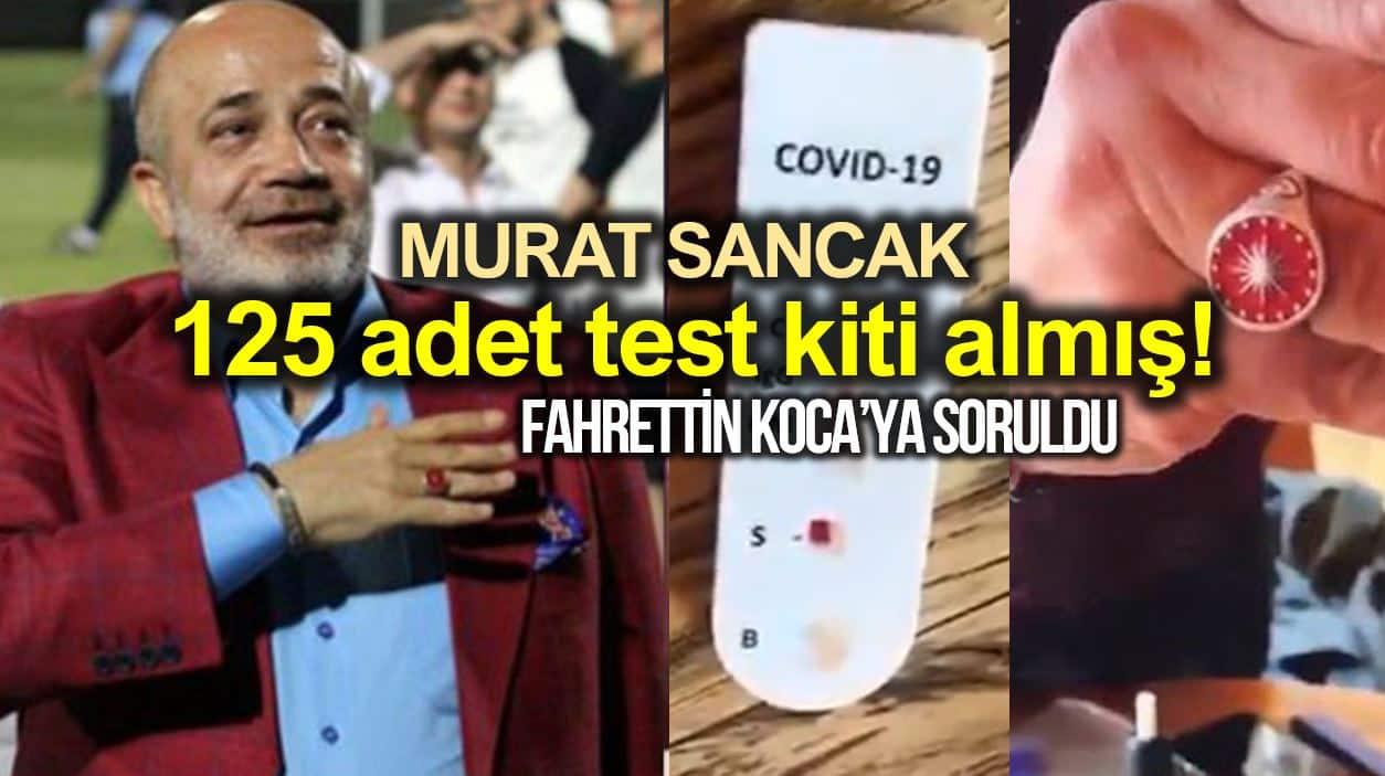 Ethem Sancak yeğeni Murat Sancak evine 125 adet corona test kiti almış!