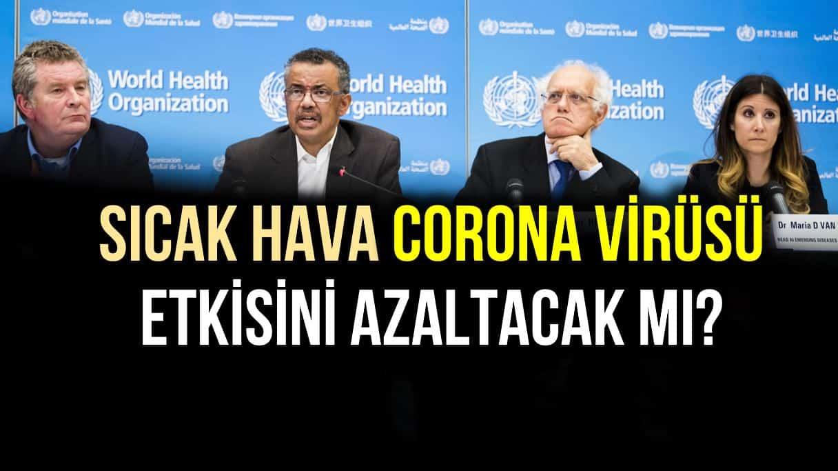 Sıcak hava corona virüsü etkisini azaltacak mı? DSÖ açıkladı!