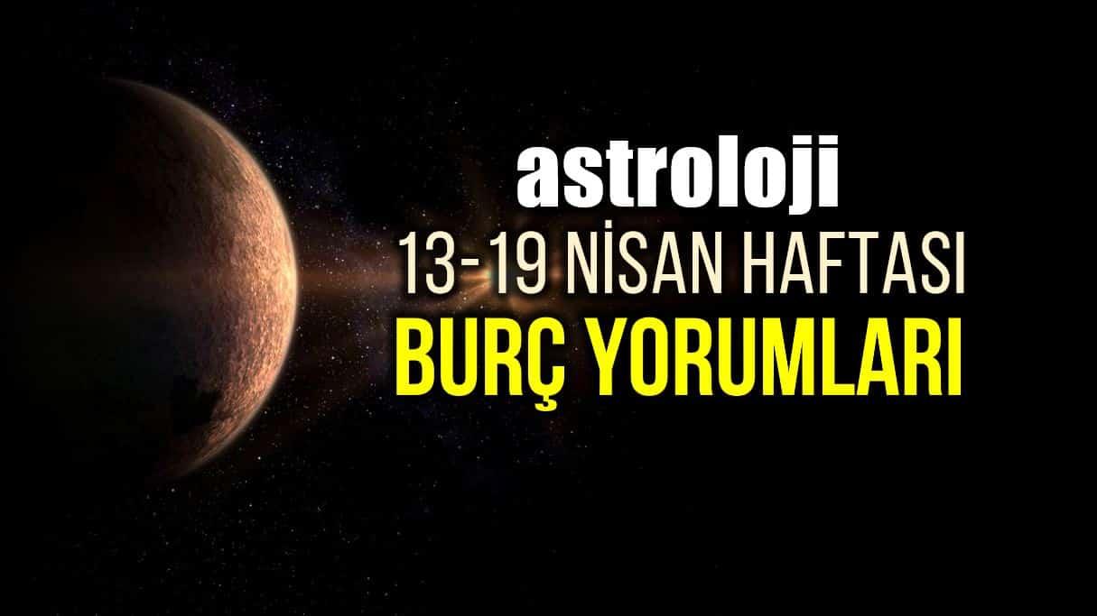 Astroloji: 13 - 19 Nisan 2020 haftalık burç yorumları