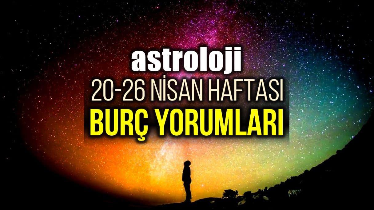 Astroloji: 20 - 26 Nisan 2020 haftalık burç yorumları