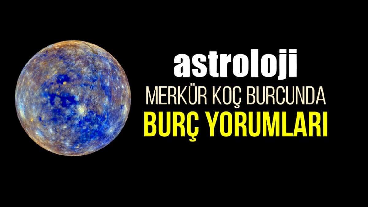 Astroloji: Merkür Koç burcunda burç yorumları