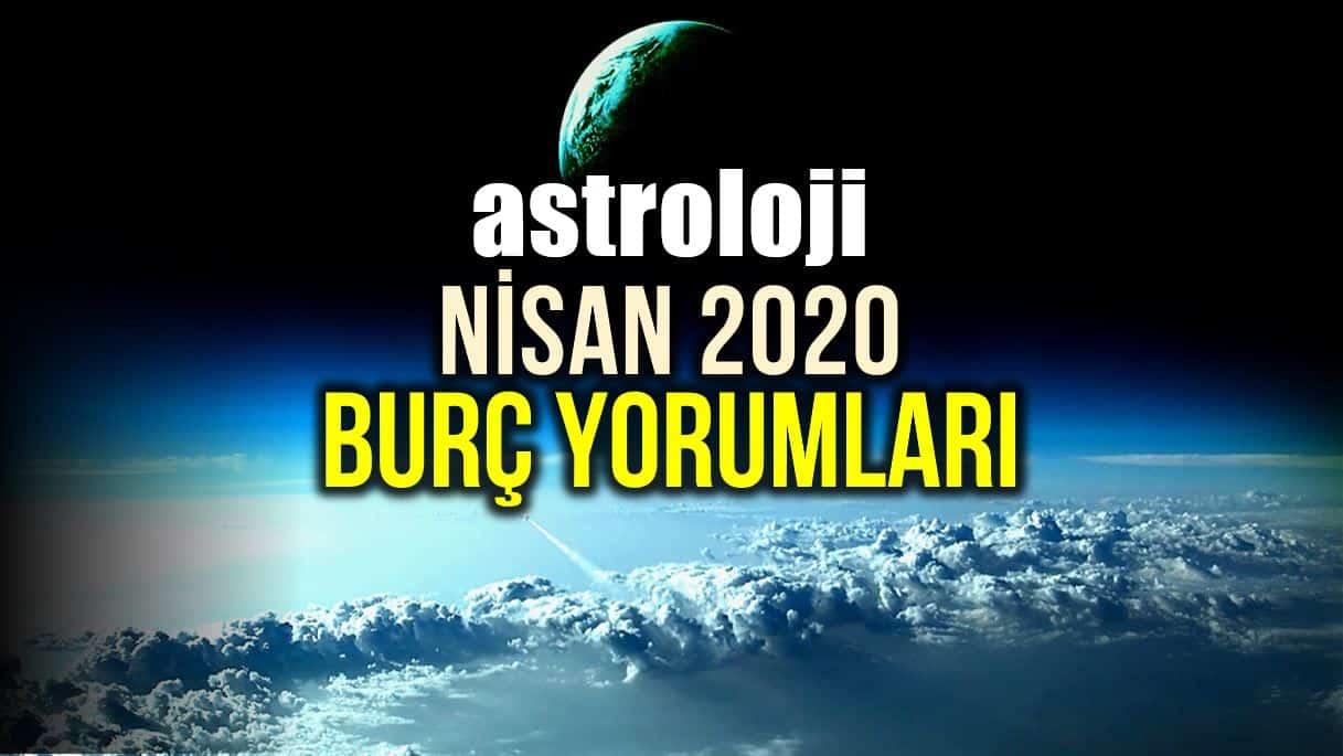 Astroloji: Nisan 2020 aylık burç yorumları