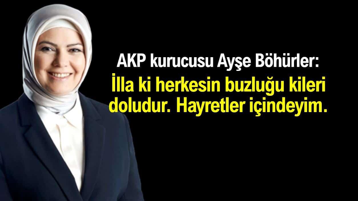 AKP kurucusu Ayşe Böhürler: Her Türk vatandaşının buzluğu ve kileri dolu