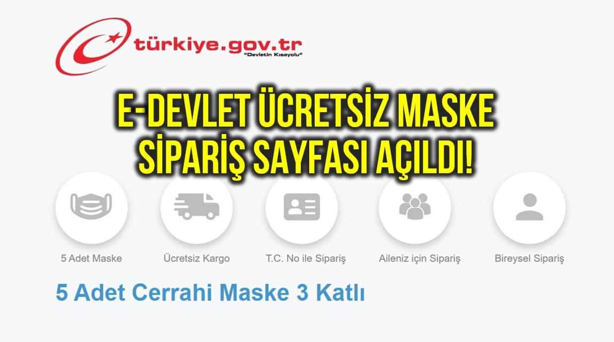 Basvuru.turkiye.gov.tr (e-Devlet) adresinde ücretsiz maske siparişi açıldı