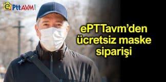 ePTT AVM ücretsiz maske siparişi başladı!