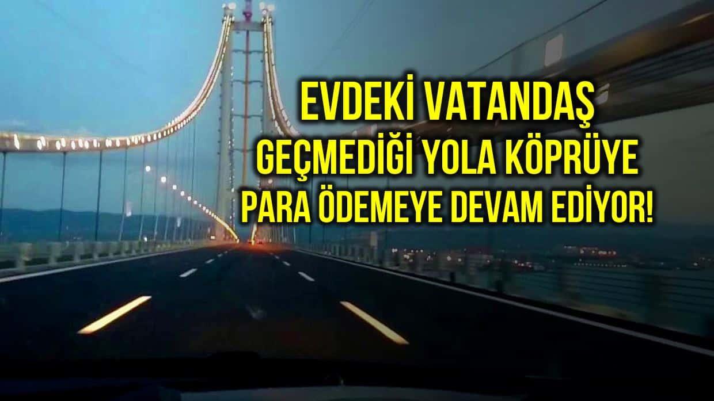 CHP milletvekili Girgin: Evdeki vatandaş geçmediği yola köprüye para ödüyor!