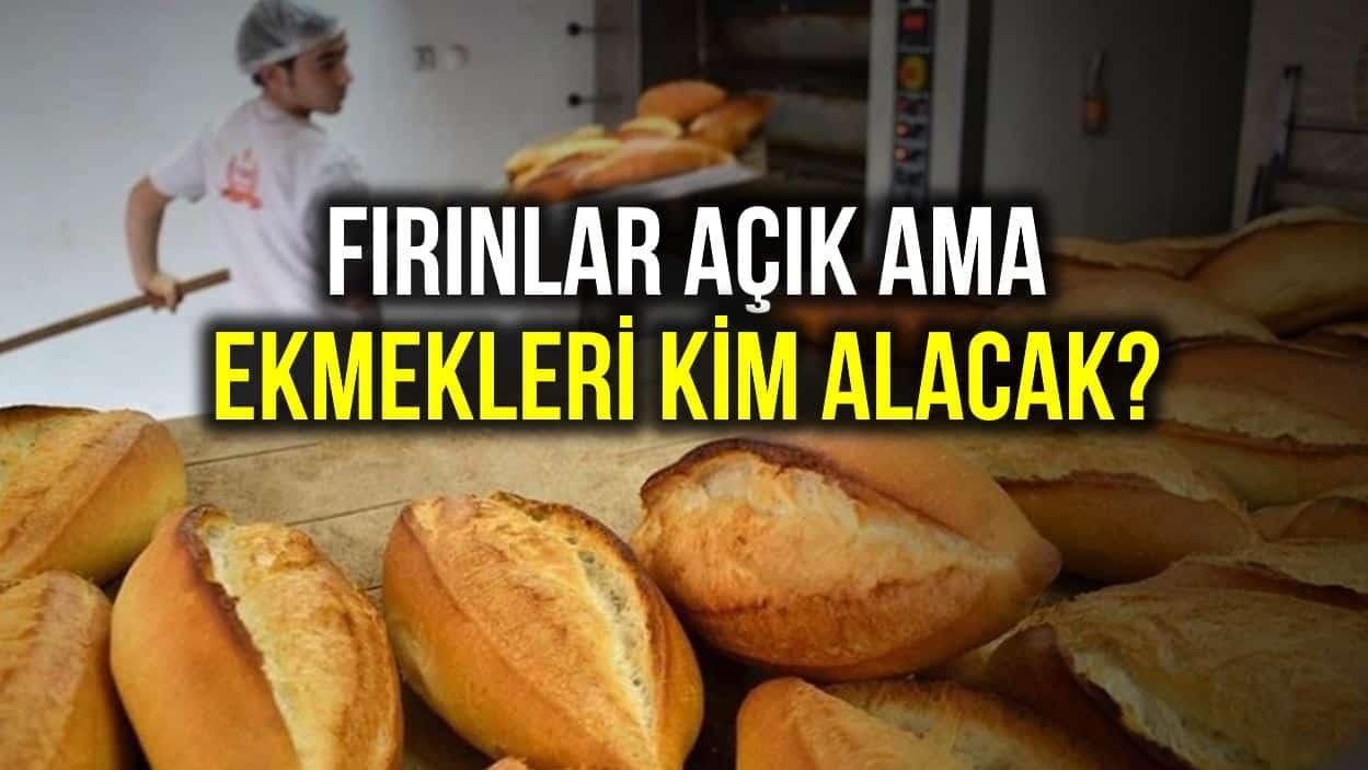 Fırınlar açık ama ekmekleri kim, nasıl alacak?