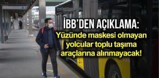 İBB murat ongun: Maskesi olmayan yolcular toplu taşıma araçlarına alınmayacak! otobüs metro