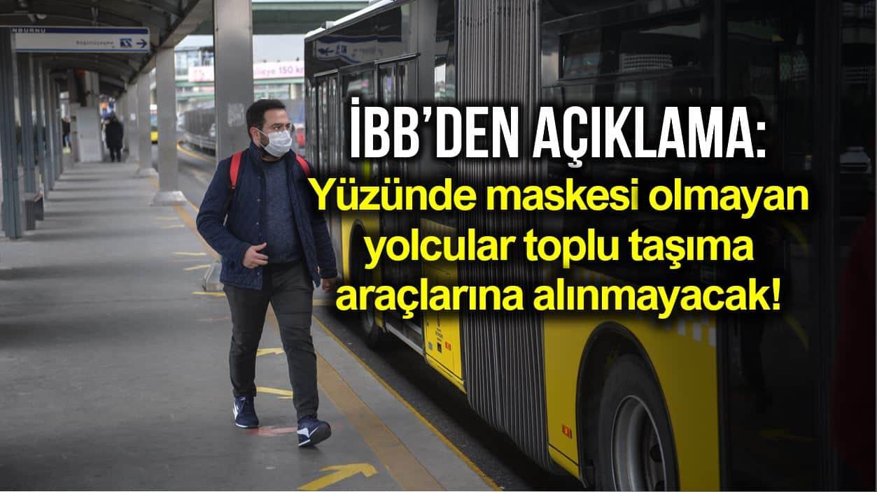 İBB murat ongun: Maskesi olmayan yolcular toplu taşıma araçlarına alınmayacak! otobüs metro metrobüs vapur