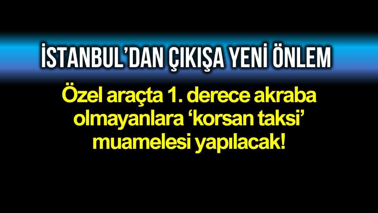 İçişleri Bakanlığı özel araçla İstanbul dan çıkışlara yeni önlem