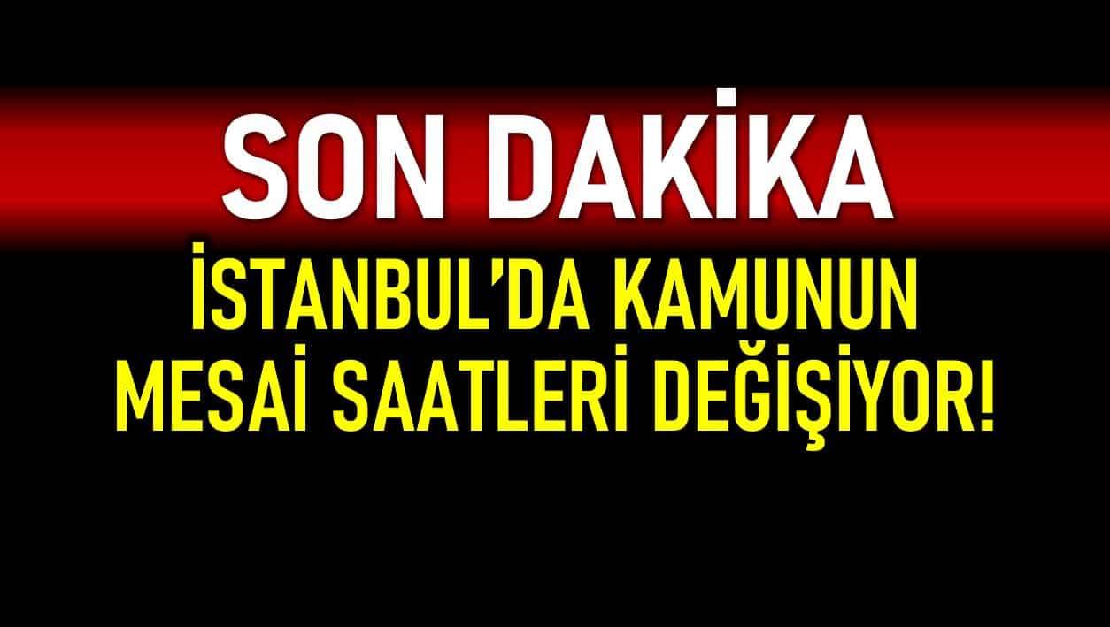 İstanbul 27 Nisan kamu mesai saatleri değişiyor!
