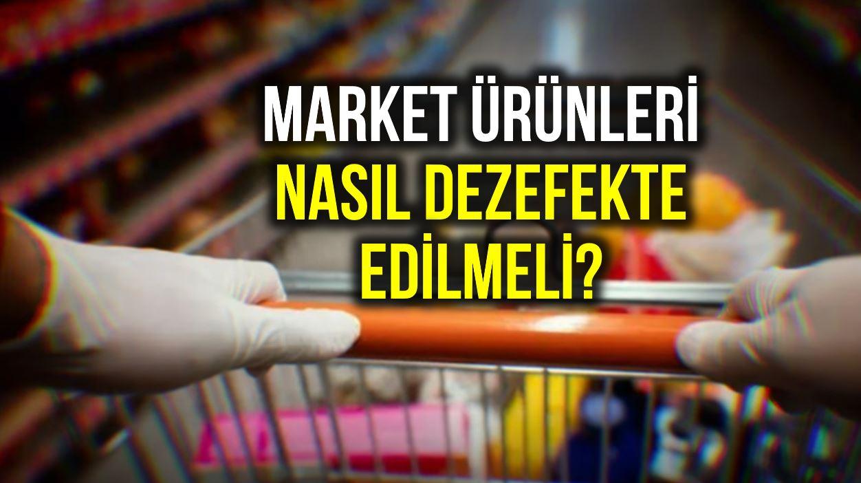 Market alışverişi ürünleri nasıl dezenfekte edilmeli?