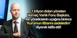 Norveç Varlık Fonu Başkanı Kurumun itibarını zedeledim diyerek istifa etti