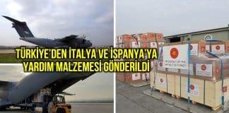Türkiye den İtalya ve İspanya corona için yardım malzemesi gönderildi