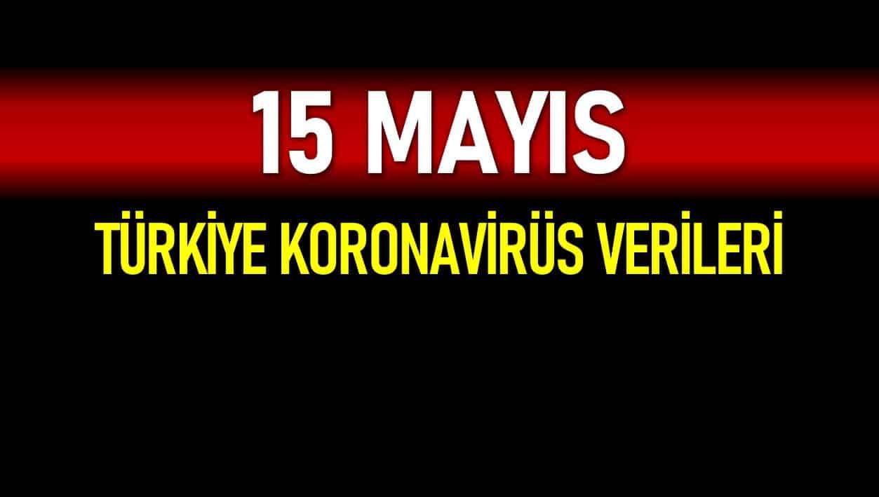 15 Mayıs Türkiye koronavirüs verileri açıklandı!