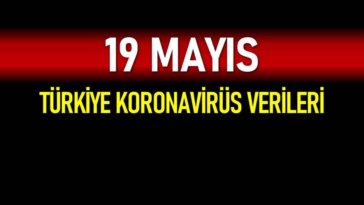 19 Mayıs Türkiye koronavirüs verileri açıklandı!
