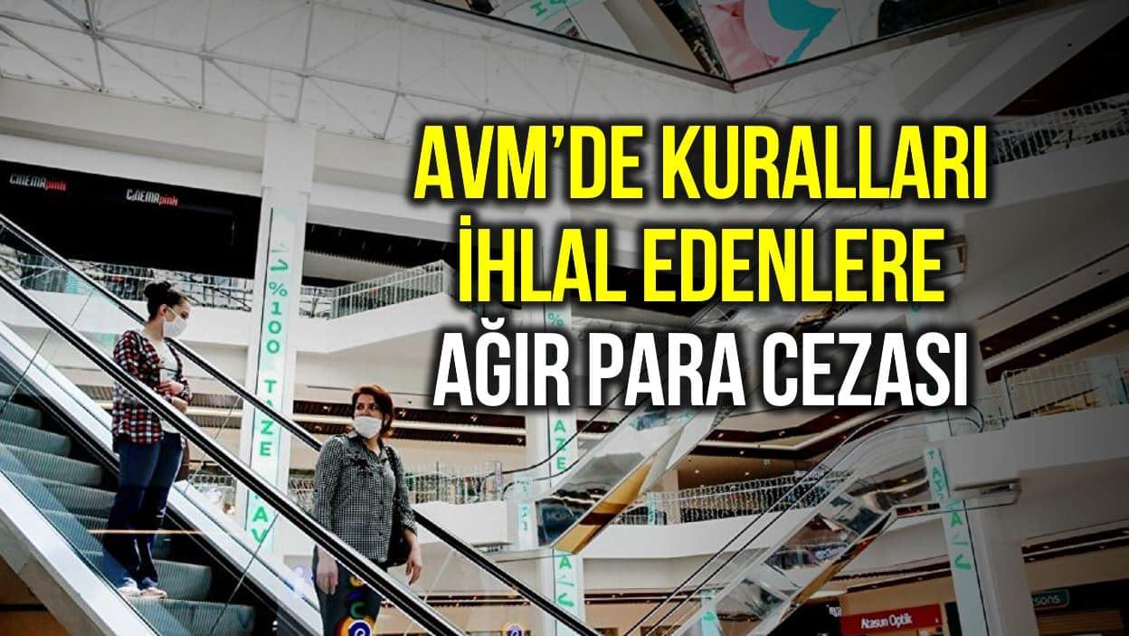Alışveriş merkezlerinde (AVM) kurallara uymayanlara ağır para cezası