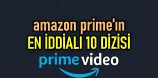 Amazon Prime Video en iddialı 10 dizisi
