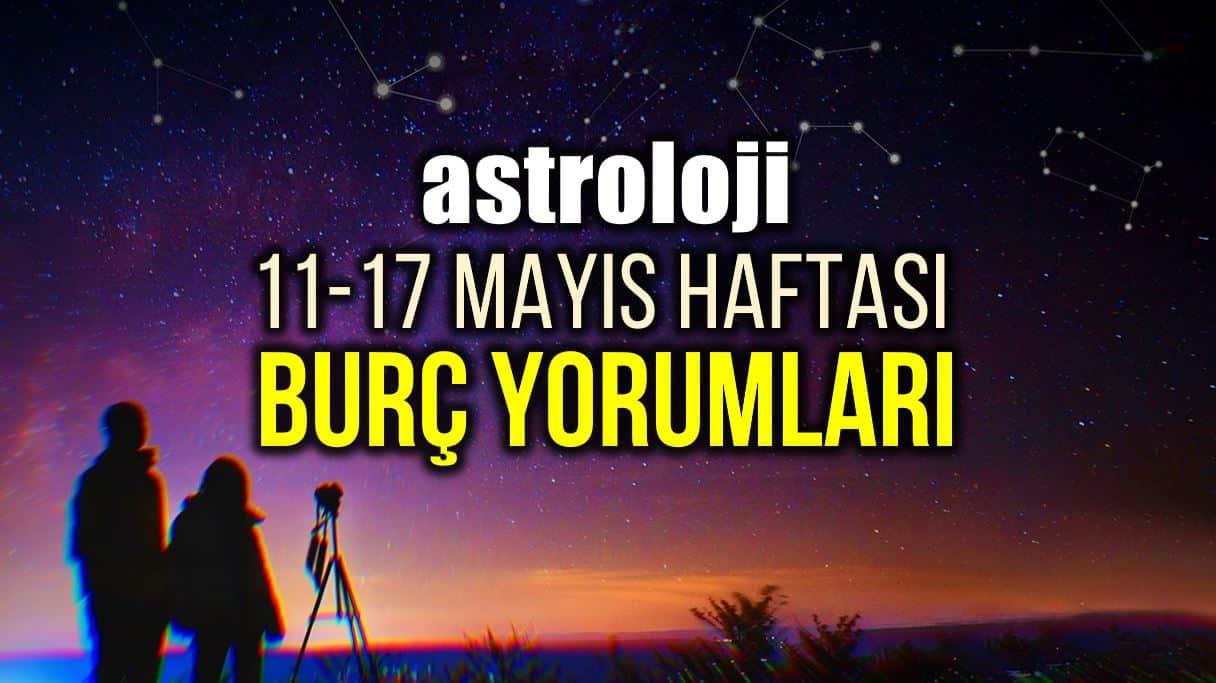 Astroloji: 11 - 17 Mayıs 2020 haftalık burç yorumları