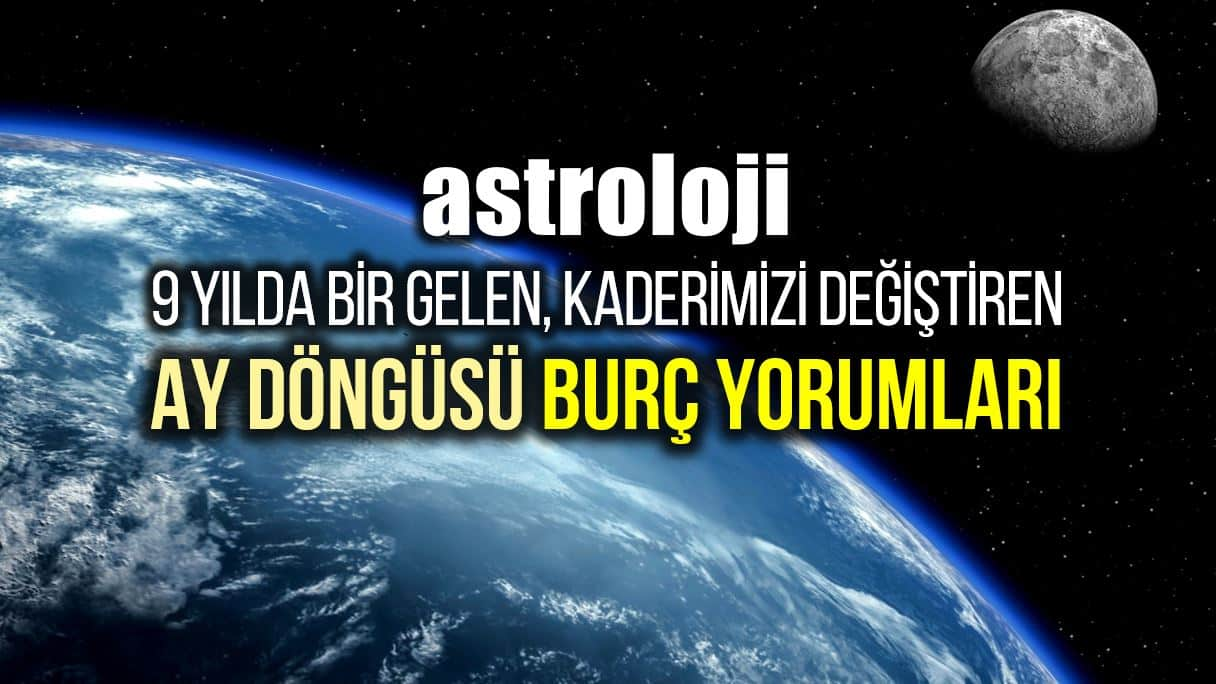 Astroloji: Kaderimizi değiştiren Ay döngüsü burç yorumları