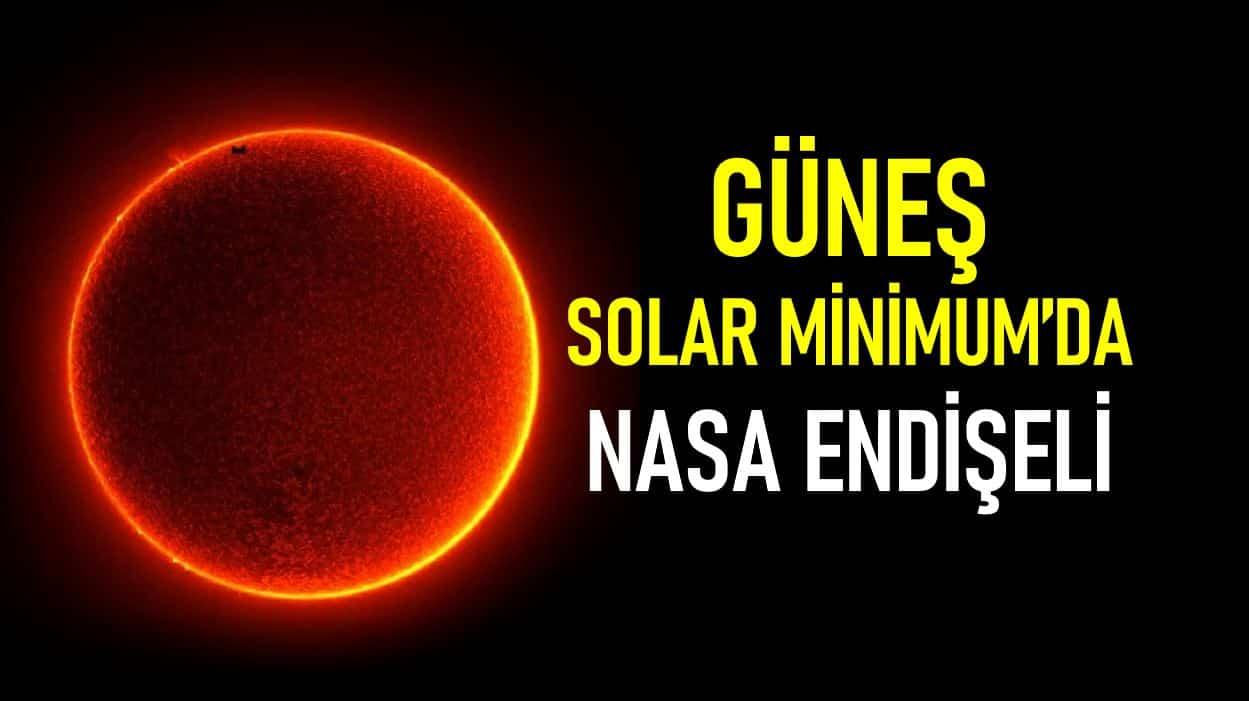 Güneş solar minimum döneminde: Yeni tehlike kapıda mı?