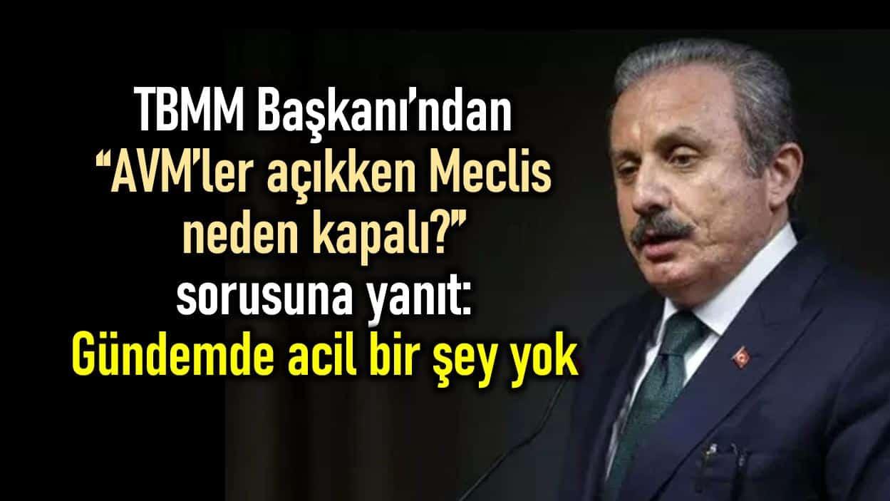 Meclis Başkanı Mustafa Şentop: Gündemde acil bir şey yok