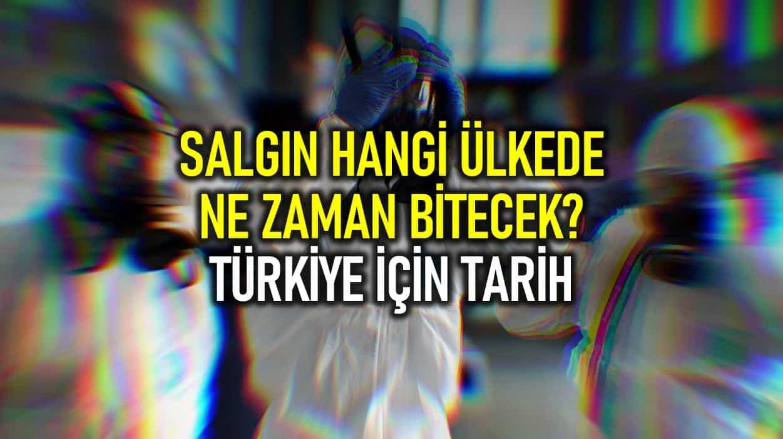Salgın hangi ülkede ne zaman bitecek? Türkiye için de tarih verildi!
