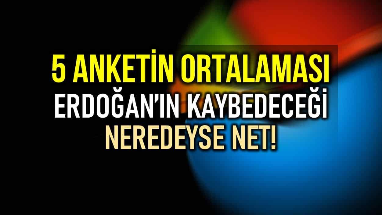 5 anket ortalaması: Son seçim anketlerine göre Erdoğan ın oy oranı