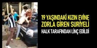 Adana da eve girip tecavüz girişiminde bulunan Suriyeli linç edildi