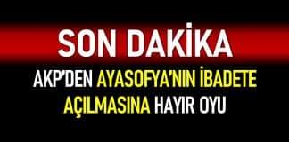 AKP Ayasofya'nın ibadete açılmasına 'Hayır' oyu