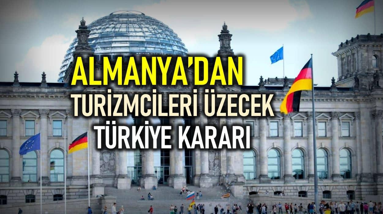 Almanya dan turizmcileri üzecek karar: Türkiye risk bölgesi ilan edildi!