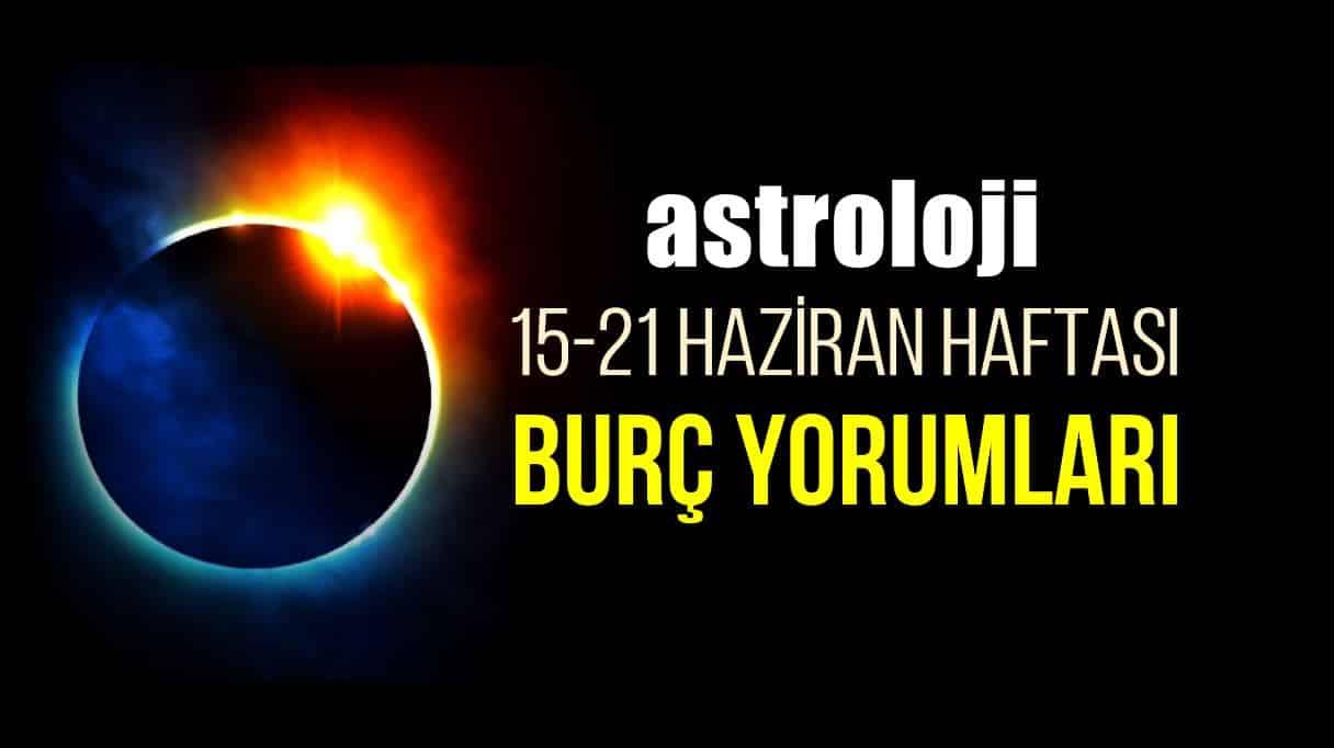 Astroloji: 15 - 21 Haziran 2020 haftalık burç yorumları