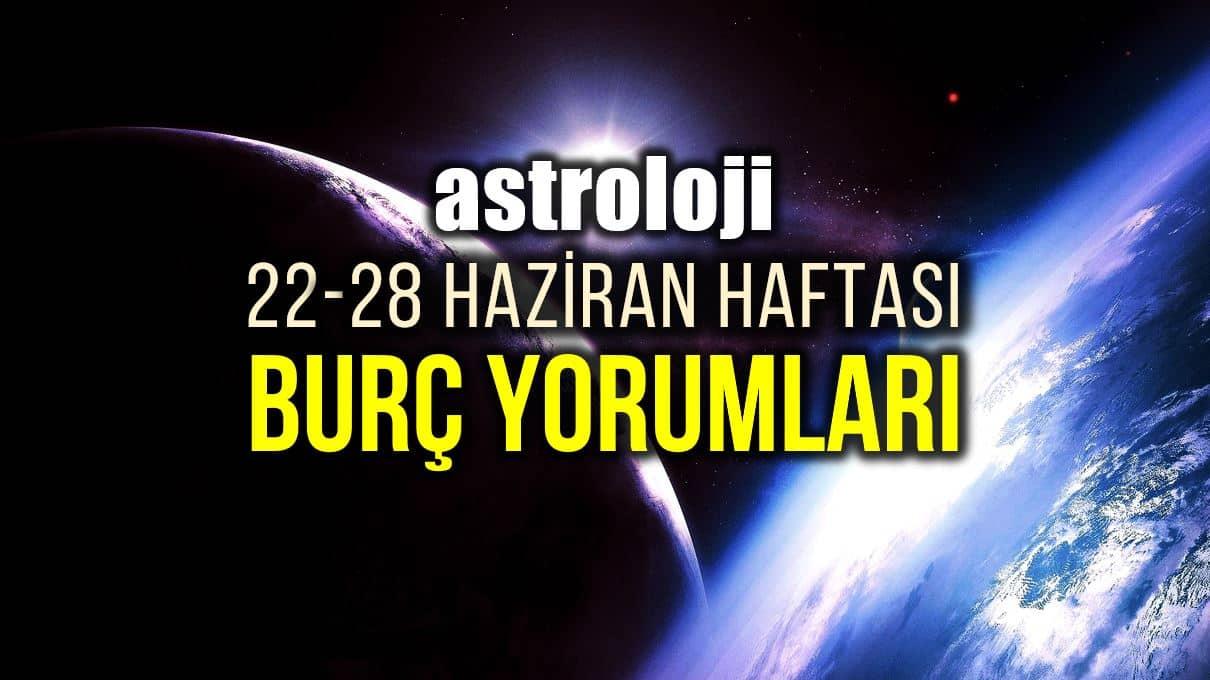 Astroloji: 22 - 28 Haziran 2020 haftalık burç yorumları
