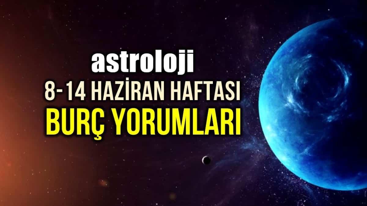 Astroloji: 8 - 14 Haziran 2020 haftalık burç yorumları