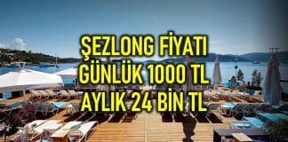 Bodrum Türkbükü şezlong fiyatı günlük 1000 lira, aylık 24 bin lira