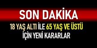 Erdoğan açıkladı: 18 altı ile 65 yaş ve üstü için yeni kararlar