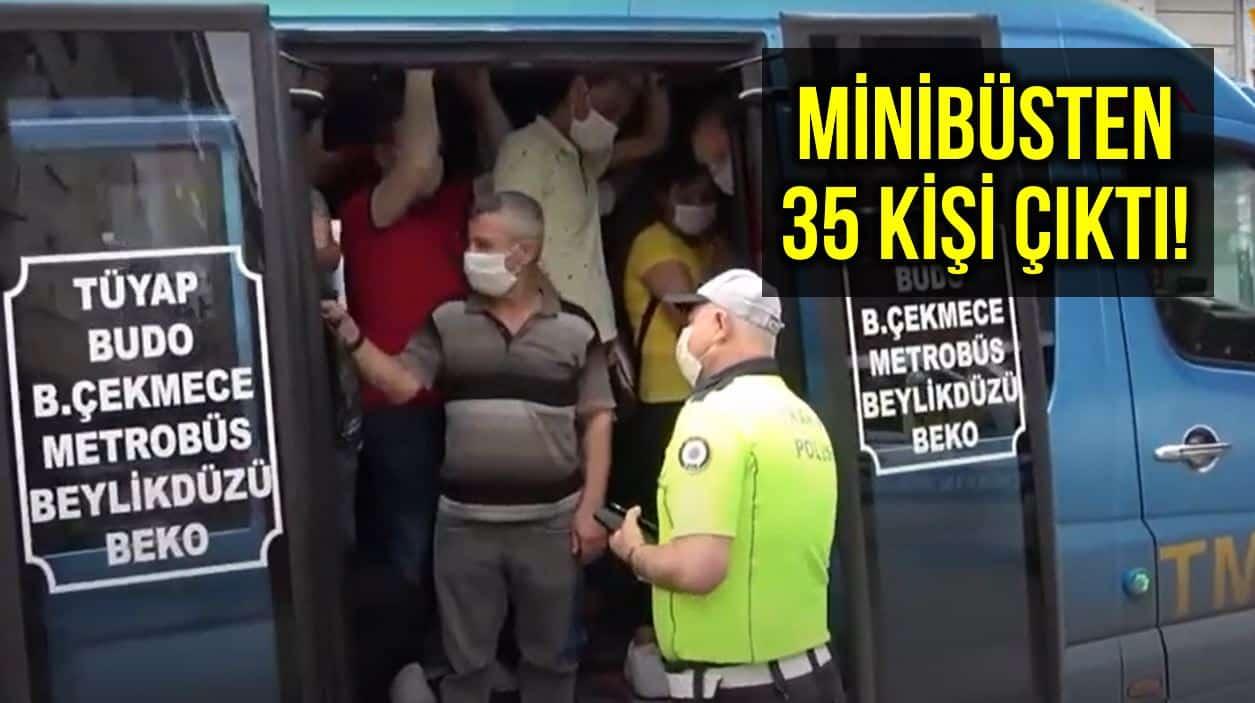 İstanbul Esenyurt minibüsten 35 yolcu çıktı!