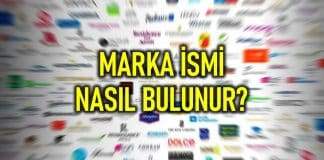 Marka ismi nasıl bulunur? İyi bir marka isminin özellikleri neler olmalı?