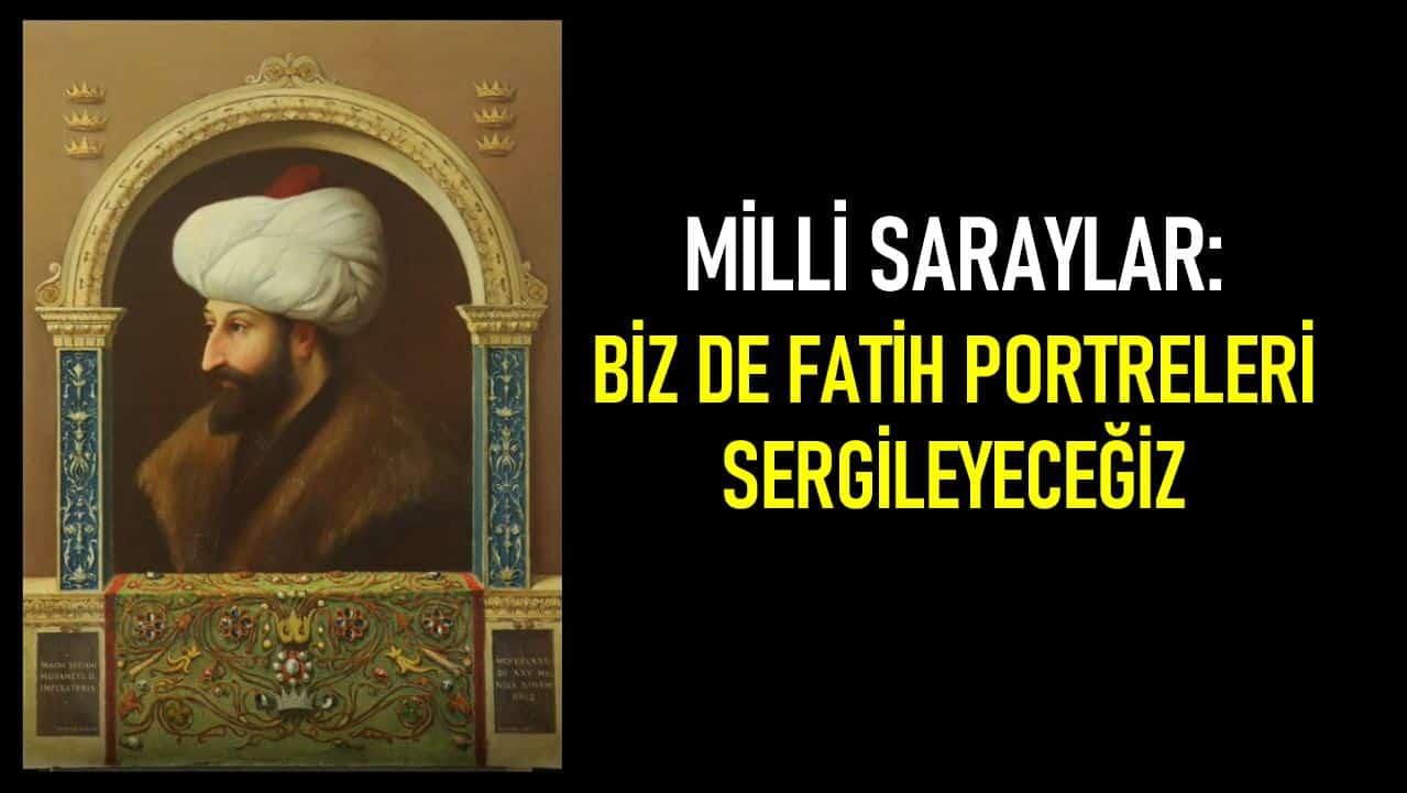 Milli Saraylar fatih portreleri