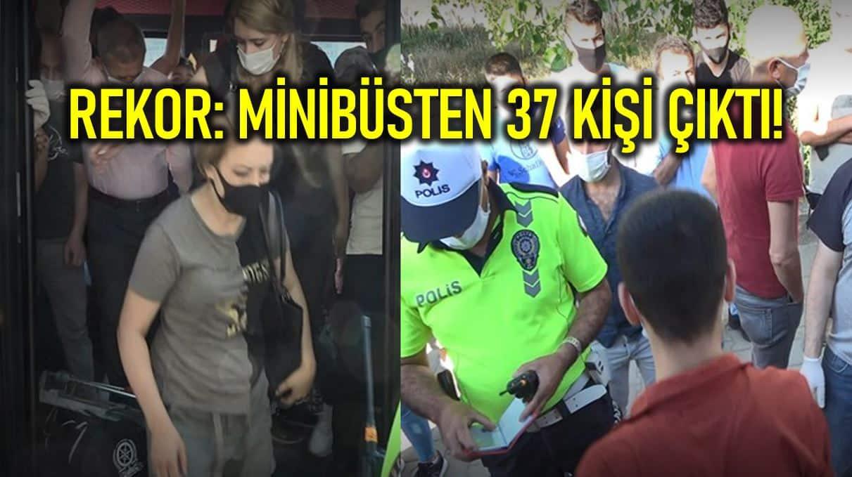 Minibüsten 37 yolcu çıktı