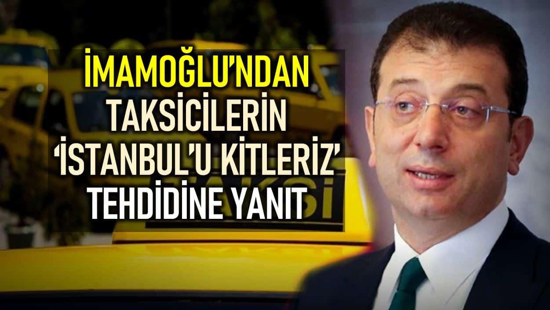 Taksi kiralama projesi: İmamoğlu İstanbul kilitleriz diyen taksicilere yanıt