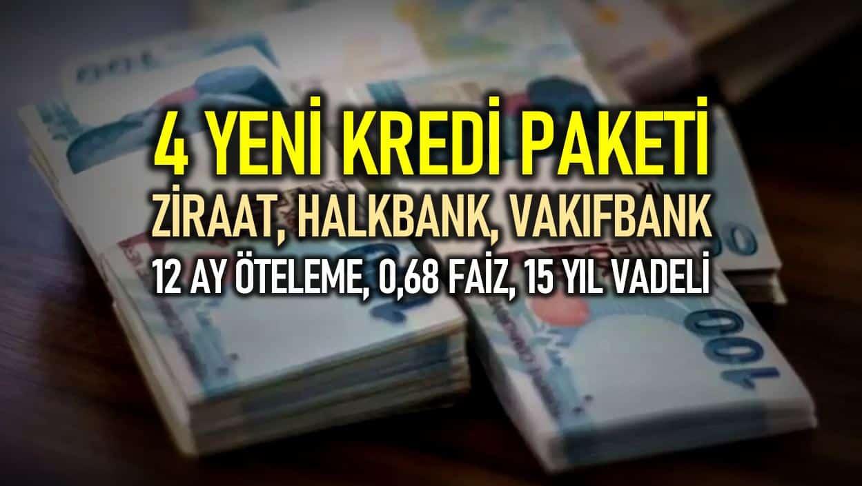 Ziraat Bankası, Halkbank, Vakıfbank 4 kredi paketi sunacak