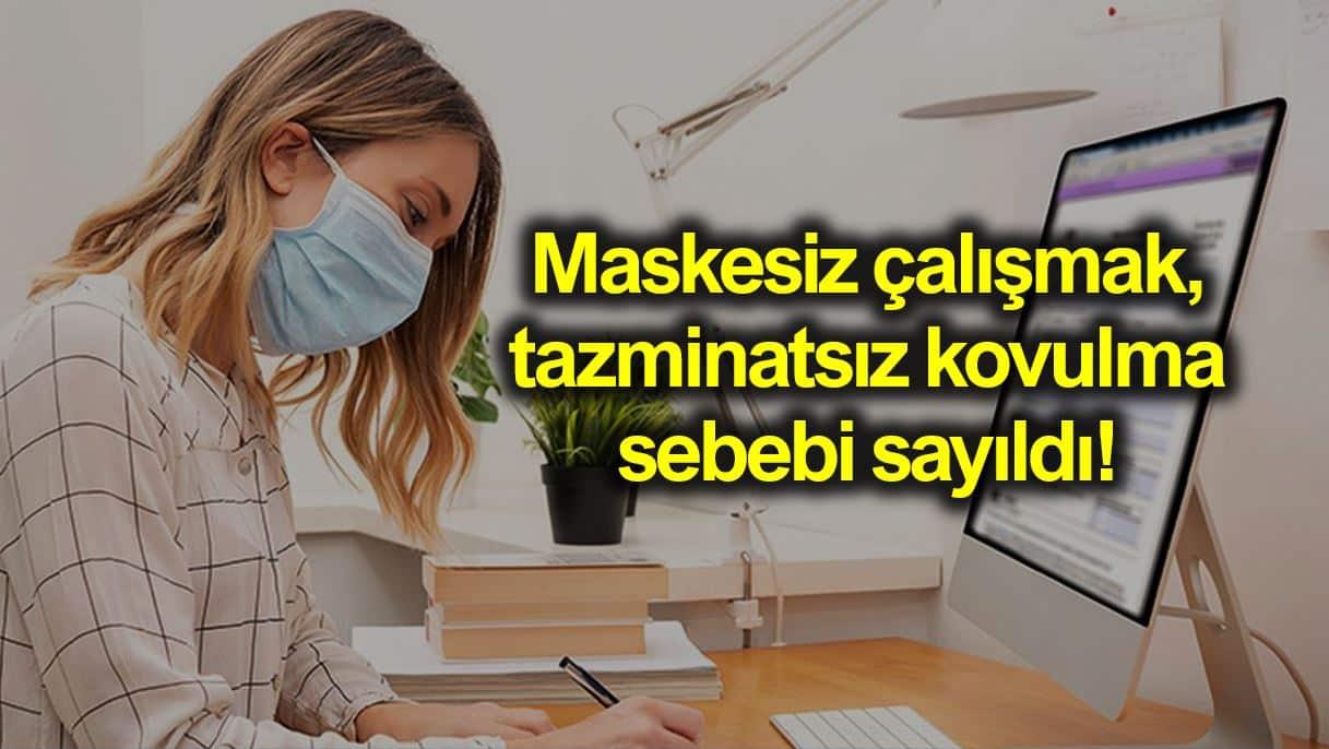 maske takmadan çalışmak