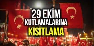 29 Ekim Cumhuriyet Bayramı kutlamalarına kısıtlama getirildi!