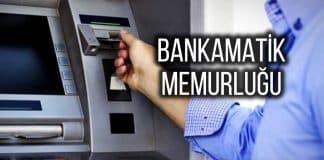 bankamatik memurluğu personel alımı