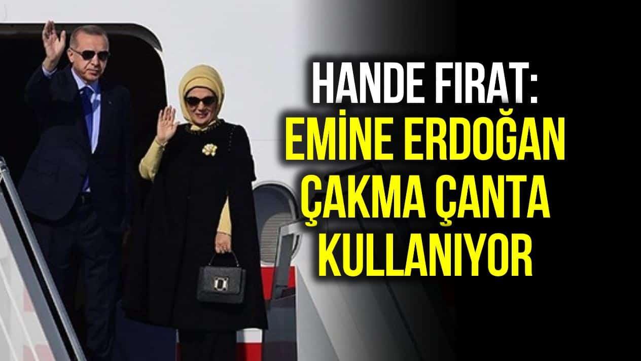 hande fırat emine erdoğan çakma çanta