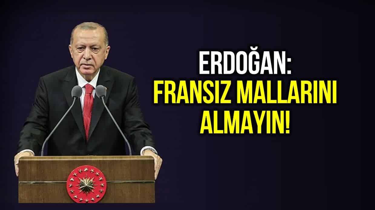 erdoğan fransız mallarını almayın