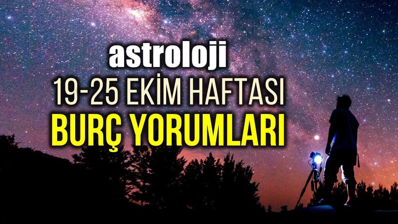 Astroloji: 19 - 25 Ekim 2020 haftalık burç yorumları