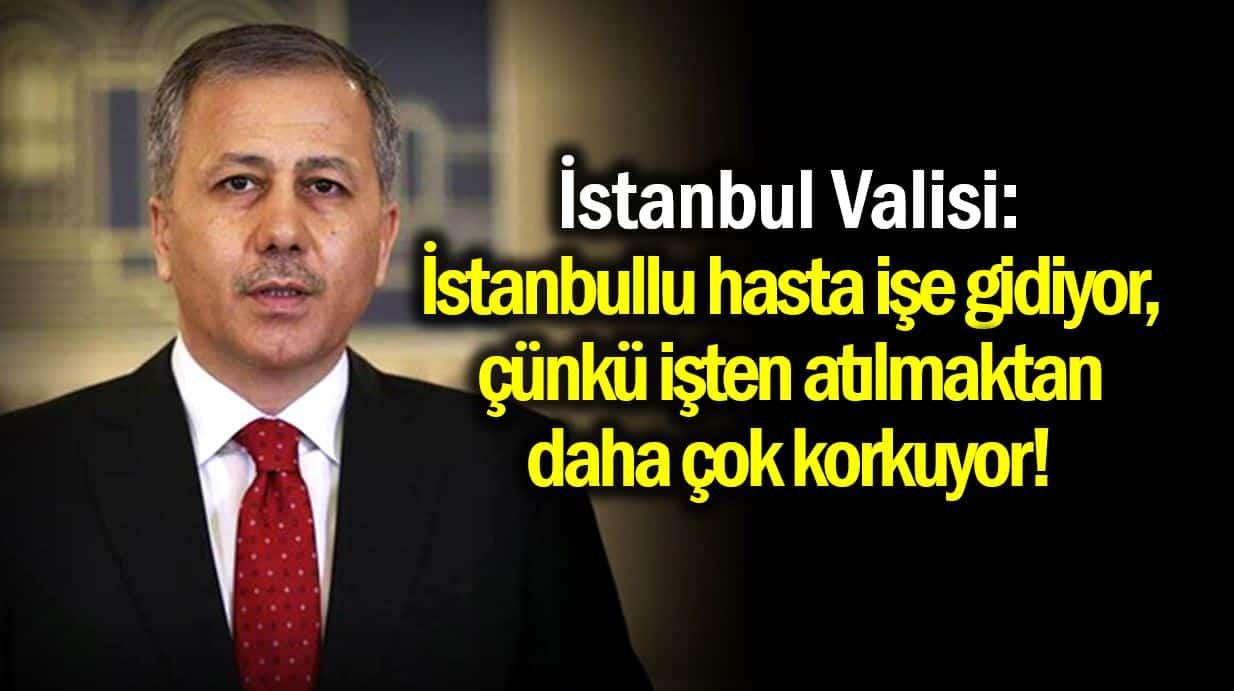 İstanbul Valisi: İstanbullu hasta işe gidiyor